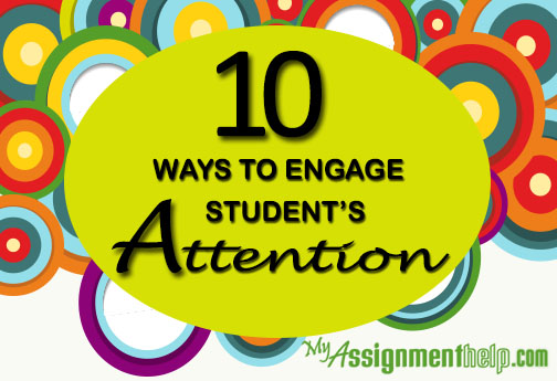 10 ways to engage student's attention in classroom
