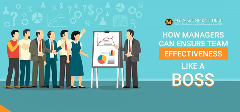 4 ways for managers to ensure team effectiveness  u2013 myassignmenthelp com
