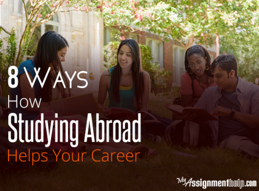 8 Career Benefits of Studying Abroad