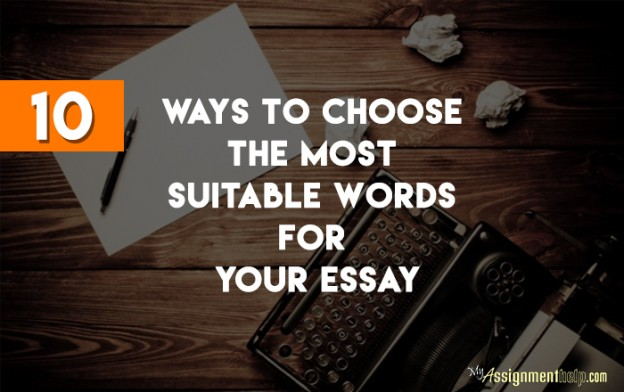 How to Choose the Right Words for Your Essay