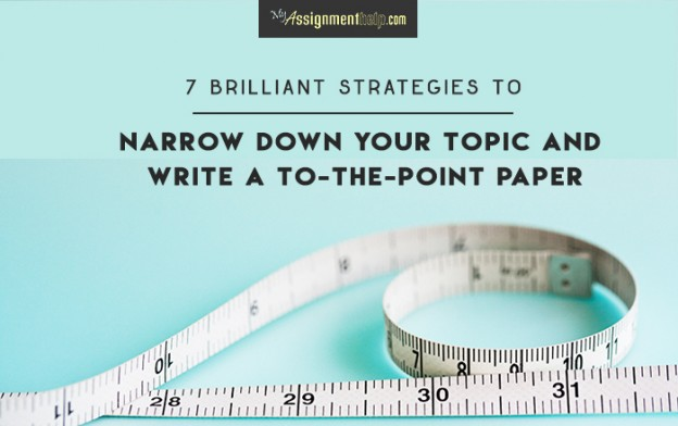 Ways to Narrow a Topic and Write a Specific Paper