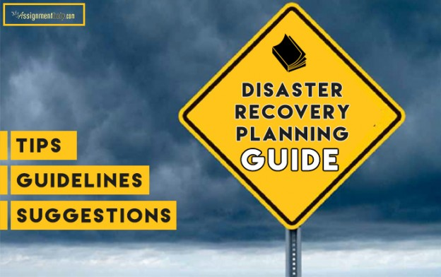 Write an Assignment on Disaster Recovery Planning: Tips, Suggestions and Guidelines