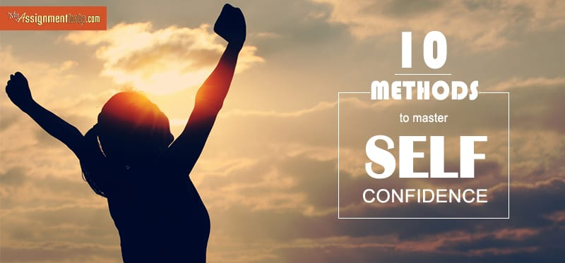 10 Most Powerful Ways to Master Self-Confidence