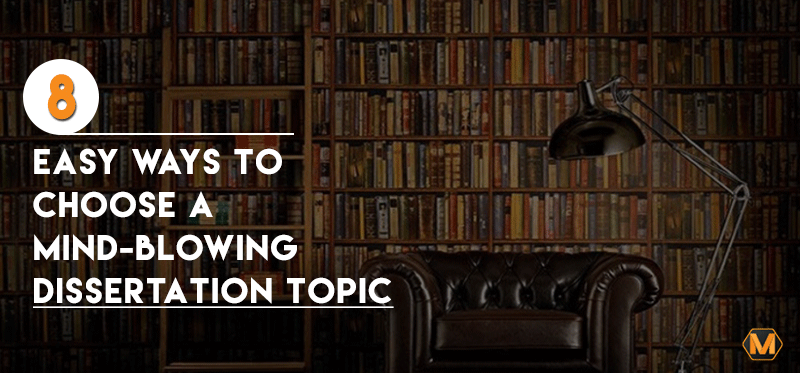 Ways to Choose a Dissertation Topic