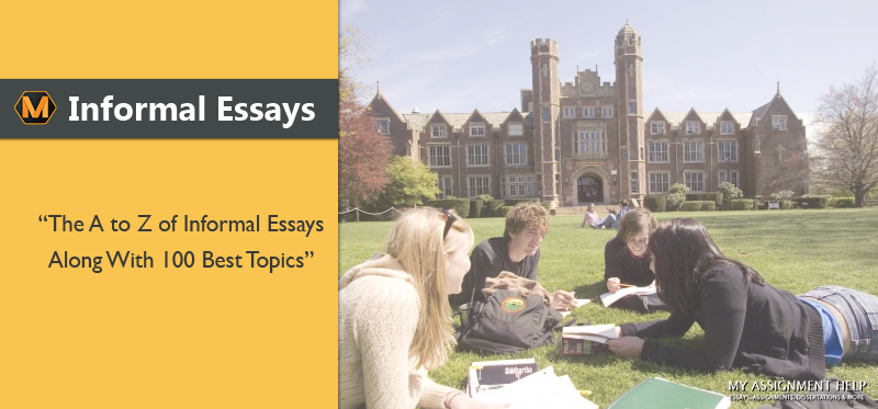 100 Ideal Informal Essay Topics