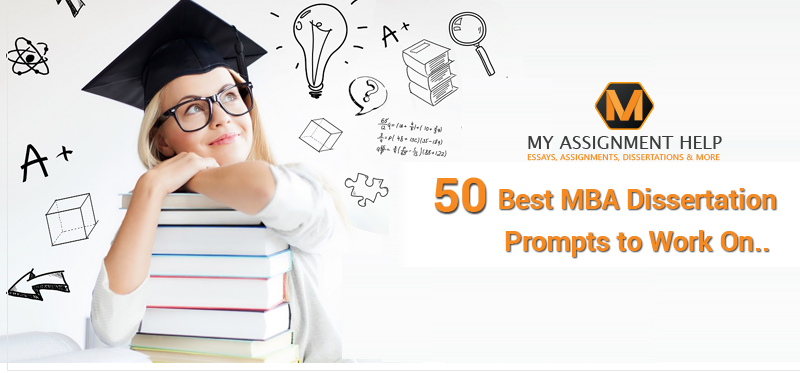50 MBA Dissertation Topics For University Students For A+ Grade