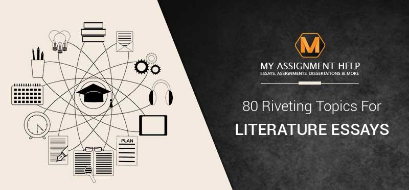 80 Riveting Topics for Literature Essays