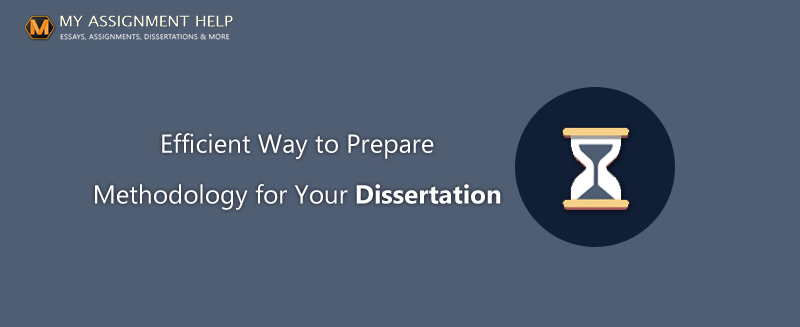Efficient way to prepare methodology for your dissertation