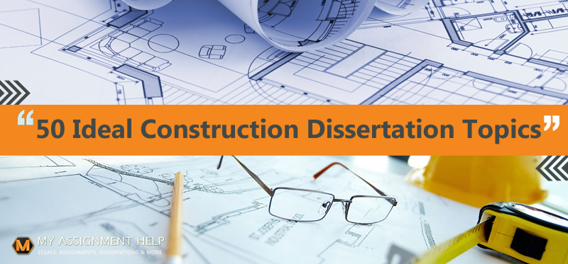 Dissertation on construction