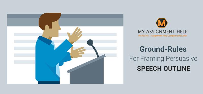 Ground-Rules for Framing Persuasive Speech Outline