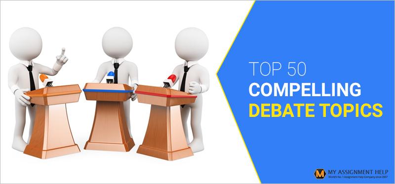Top 50 Compelling Debate Topics