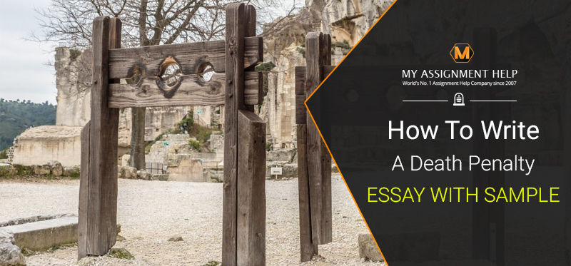 How to write a death penalty essay with sample