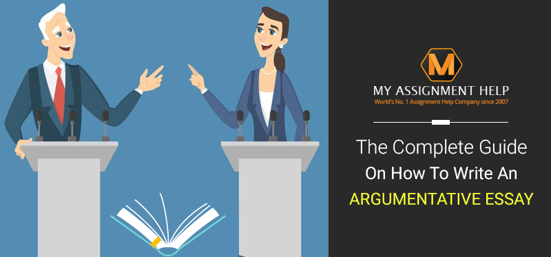 The Complete Guide on How to Write an Argumentative Essay