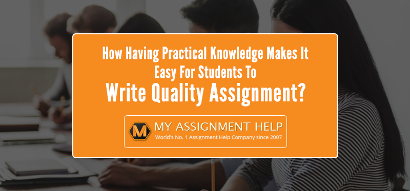 Significance of Practical Knowledge in Writing Assignments